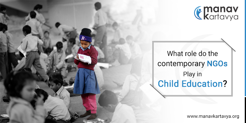 What role do the contemporary NGOs play in child education?
