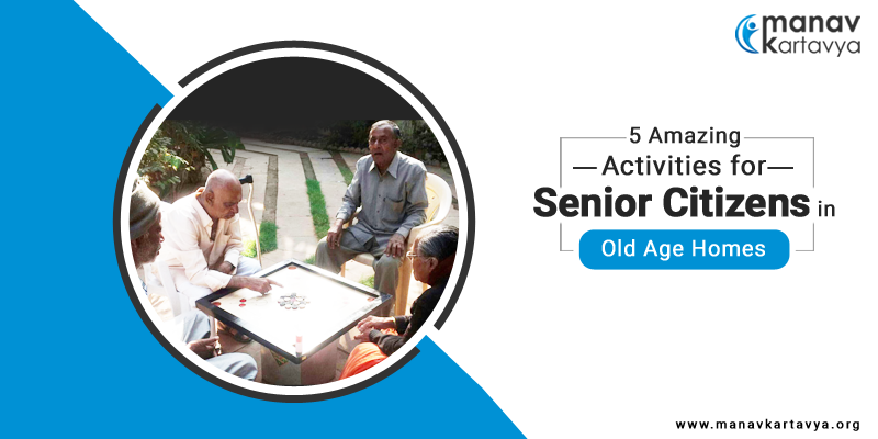 5 Amazing Activities for Senior Citizens in Old Age Homes