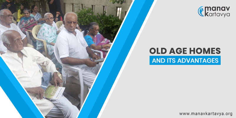 Benefits of Old Age Homes